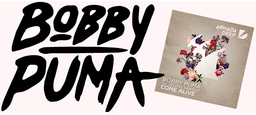 Bobby Puma ft. Desiree Dawson Come Alive on Armada Deep